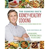 The Cooking Doc's Kidney-Healthy Cooking: A Modern 10-Step Guide to Preventing and Managing Kidney Disease