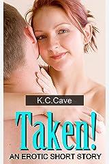 Taken! Kindle Edition