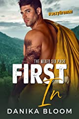 First In: A steamy small-town fireman romance (The Mixed Six-Pack Book 1) Kindle Edition