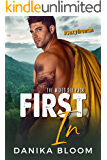 First In: A steamy, small-town fireman romance (The Mixed Six-Pack Book 1)