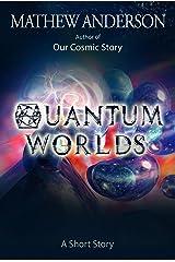 Quantum Worlds Kindle Edition