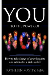 You to the Power of WOW!: How to take charge of your thoughts and actions for a kick-ass life Kindle Edition