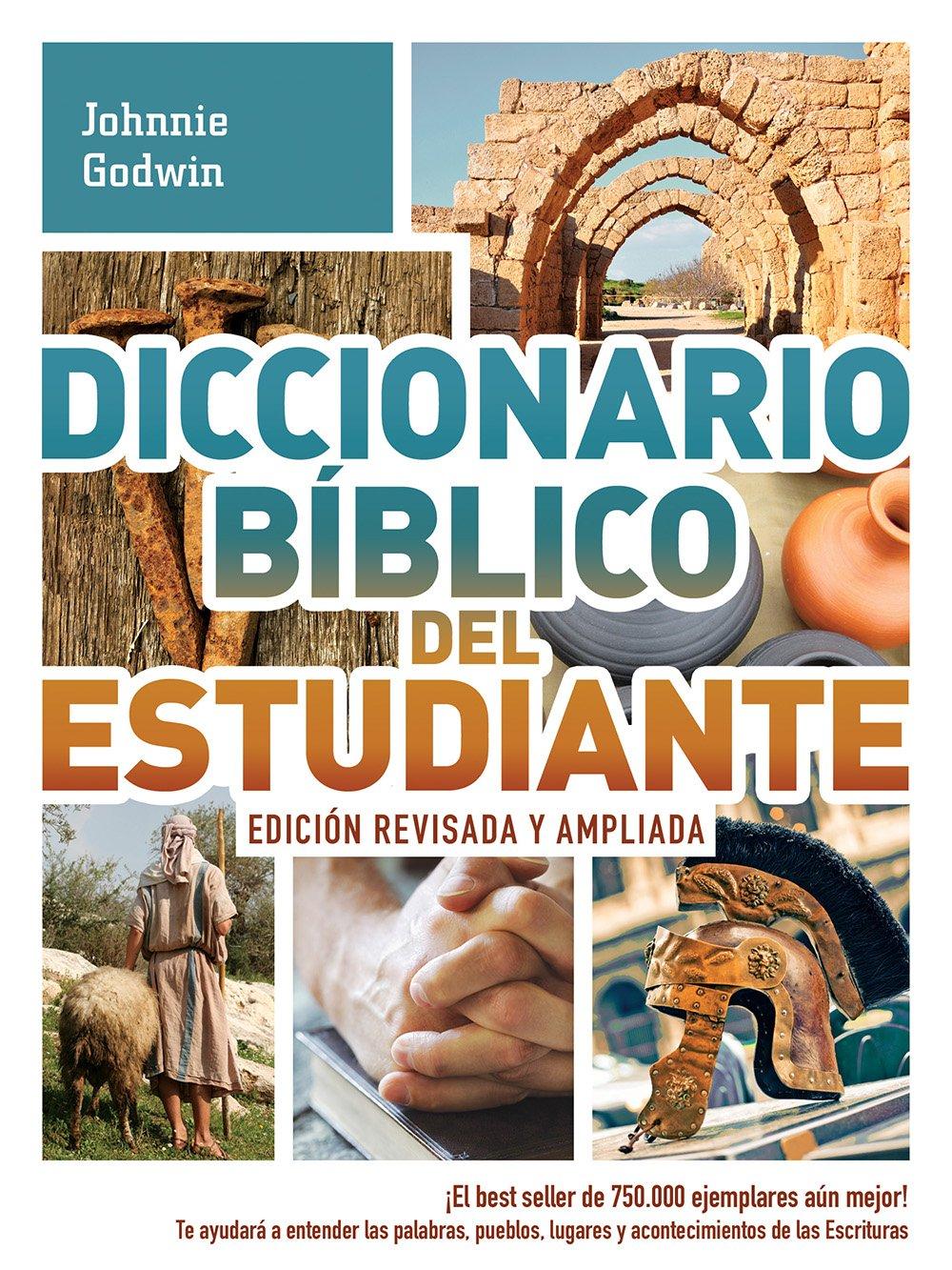 Diccionario Bíblico del Estudiante -> Edición Revisada Y Ampliada: ¡el Best  Seller de 750.000 Ejemplares Aún Mejor! / Te Ayudará a Entender Las .