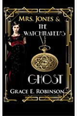 Mrs. Jones and the Watchmaker's Ghost: A Jazz-Age Dieselpunk Fantasy