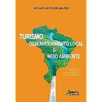 Turismo, Desenvolvimento Local e Meio Ambiente: Aglomeração Produtiva e Indicadores de Sustentabilidade
