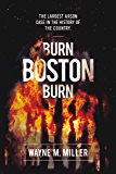 "Burn Boston Burn: ""The Largest Arson Case in the History of the Country"""