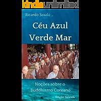 Céu Azul Verde Mar: Noções sobre o Buddhismo Coreano