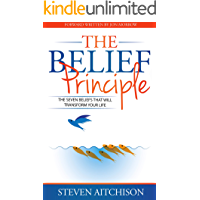 The Belief Principle: 7 Beliefs That Will Transform your Life