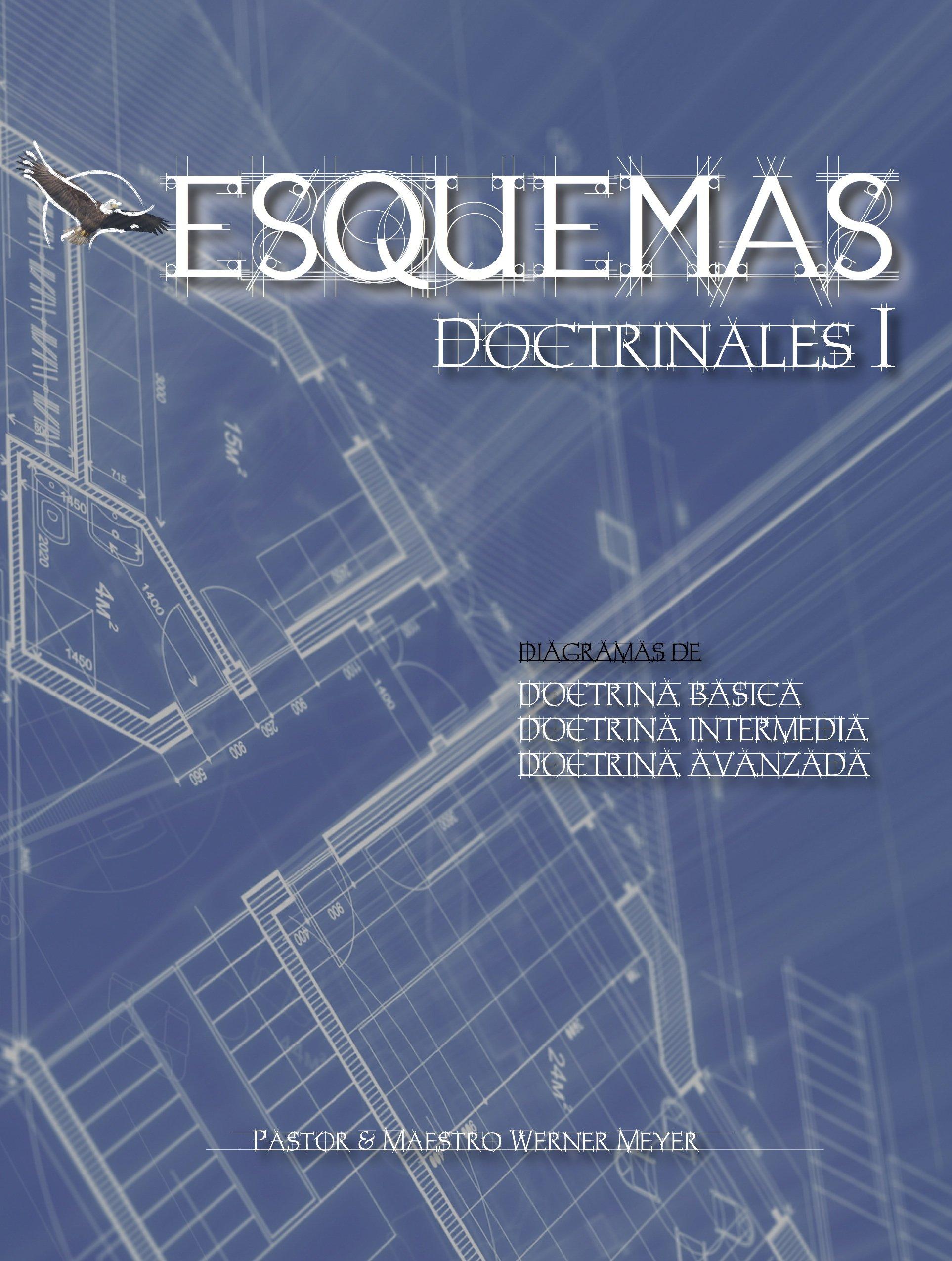 Esquemas Doctrinales I (Esquemas Doctrinales): Werner Meyer