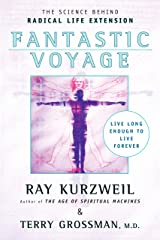 Fantastic Voyage: Live Long Enough to Live Forever Paperback