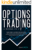 OPTIONS TRADING: 2 in 1 Crash course + blueprint for your income  The ultimate guide for beginners in 2020 to understand strategies and psychology to start making profit in less than 7 days