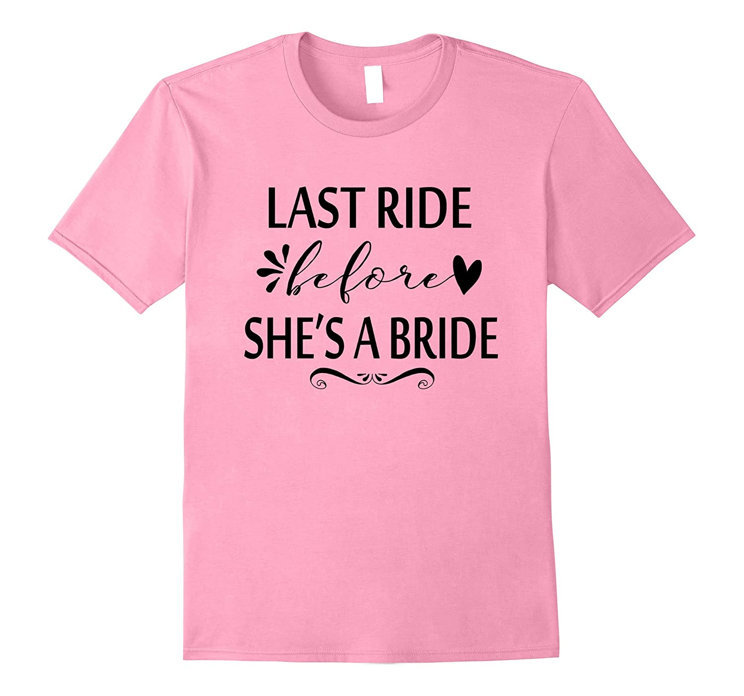 Last Ride Before She's A Bride Bachelorette Party Tshirt-alottee gift