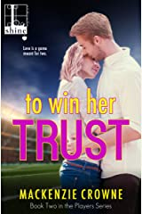 To Win Her Trust (The Players Book 2) Kindle Edition