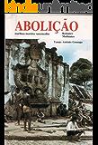 Abolição (Tomas Antonio Gonzaga Livro 6)