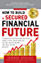 HOW TO BUILD A SECURED FINANCIAL FUTURE (English Edition)