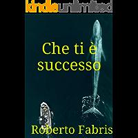 Che ti è successo (Italian Edition)