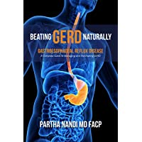 Beating GERD Naturally: A Complete Guide to Managing and Eliminating Gerd