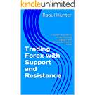 Trading Forex with Support and Resistance (English Edition)