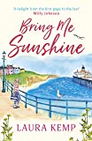 Bring Me Sunshine: Get ready for summer with the most heartwarming feelgood book of the year (English Edition)