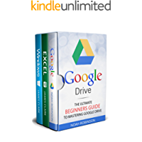 Google Drive 3 in 1 Box Set: Google Drive+Excel+Windows (Docs, Sheets, Cloud Storage, File Backup, Picture and Video Storage)