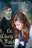 On Liberty's Watch (Soul Saver Book 3)