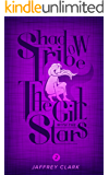 The Shadow Tribe: The Girl with the Stars (Part 2)