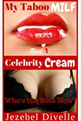 Celebrity Cream: Who's the Boss Now?: (A Naughty Nursing Tale, MMMF Menage, Older Woman Younger Men, Group Pleasures, Dirty Short Story, Steamy Read) (My ... MILF (Jezebel's Forbidden Cream) Book 1) Kindle Edition