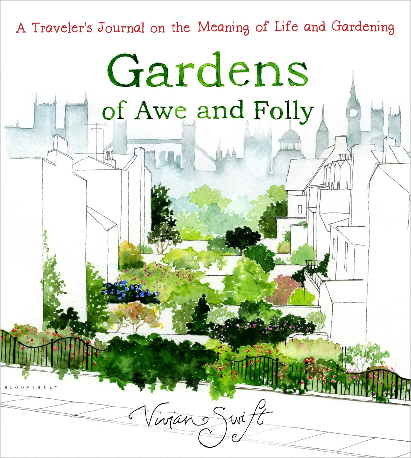 Gardens Of Awe And Folly A Traveler S Journal On The Meaning Of