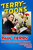 Terrytoons: The Story of Paul Terry and His Classic Cartoon Factory