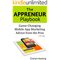 The Appreneur Playbook: Game-Changing Mobile App Marketing Advice from the Pros