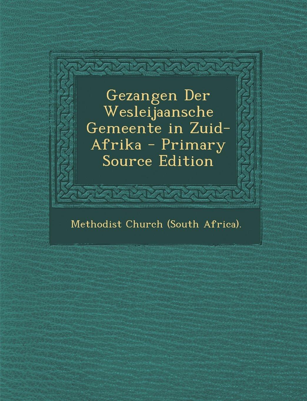 Gezangen Der Wesleijaansche Gemeente in Zuid-Afrika (Dutch Edition) Text fb2 book