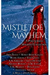 Mistletoe and Mayhem: A Paranormal Holiday Collection Kindle Edition