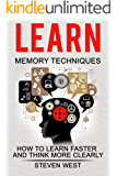 LEARN: MEMORY TECHNIQUES  - HOW TO LEARN FASTER AND THINK MORE CLEARLY (memory, learning strategies, brain power, improve memory, thinking)