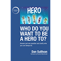 Who do you want to be a hero to?: Answer just one question and clarify who you can always be (English Edition)