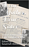 Dear Mother, Dear Sister: Letters home to Belfast from Trinidad in 1954