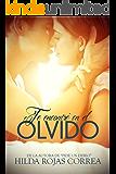 Te encontré en el olvido (Spanish Edition)