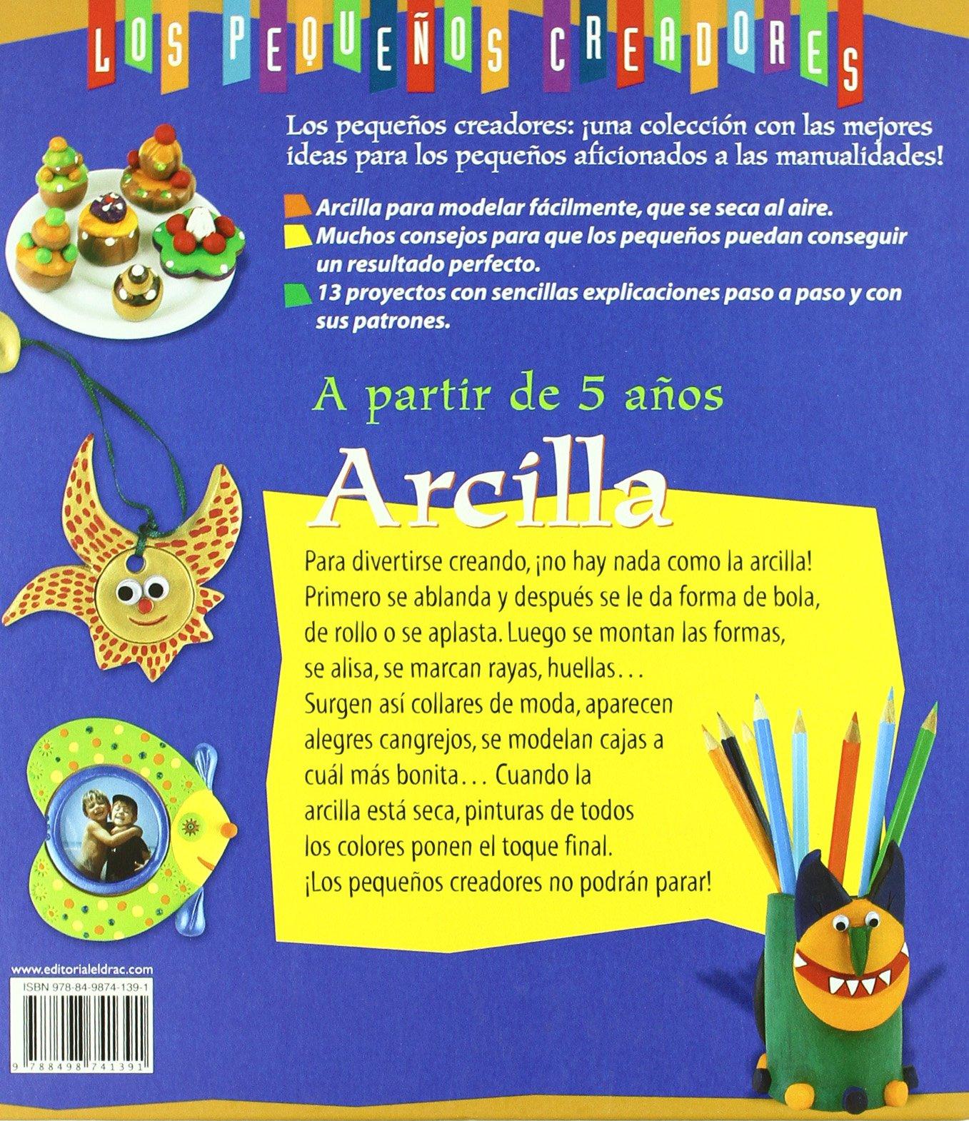 Arcilla / Clay (Los pequenos creadores / The Little Artists) (Spanish Edition): Patricia Vibien: 9788498741391: Amazon.com: Books