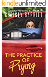 The Practice of Prying (The Sidekick's Survival Guide Mysteries Book 4)