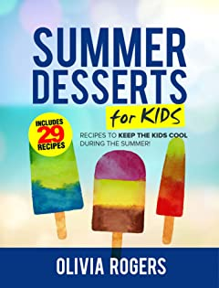 29 Cool Summer Desserts: Recipes That Are Tasty, Quick & So Easy To Make!