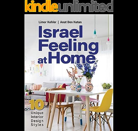 Israel Feeling At Home 10 Unique Interior Design Styles Kindle Edition By Kohler Limor Ben Natan Anat Crafts Hobbies Home Kindle Ebooks Amazon Com