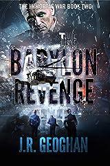 The Babylon Revenge (The Immortal War Series Book 2) Kindle Edition