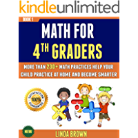 Math For 4th Graders: More Than 230+ Math Practices Help Your Child Practice At Home And Become Smarter (BOOK 1). (English Edition)