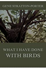 What I have done with birds Kindle Edition