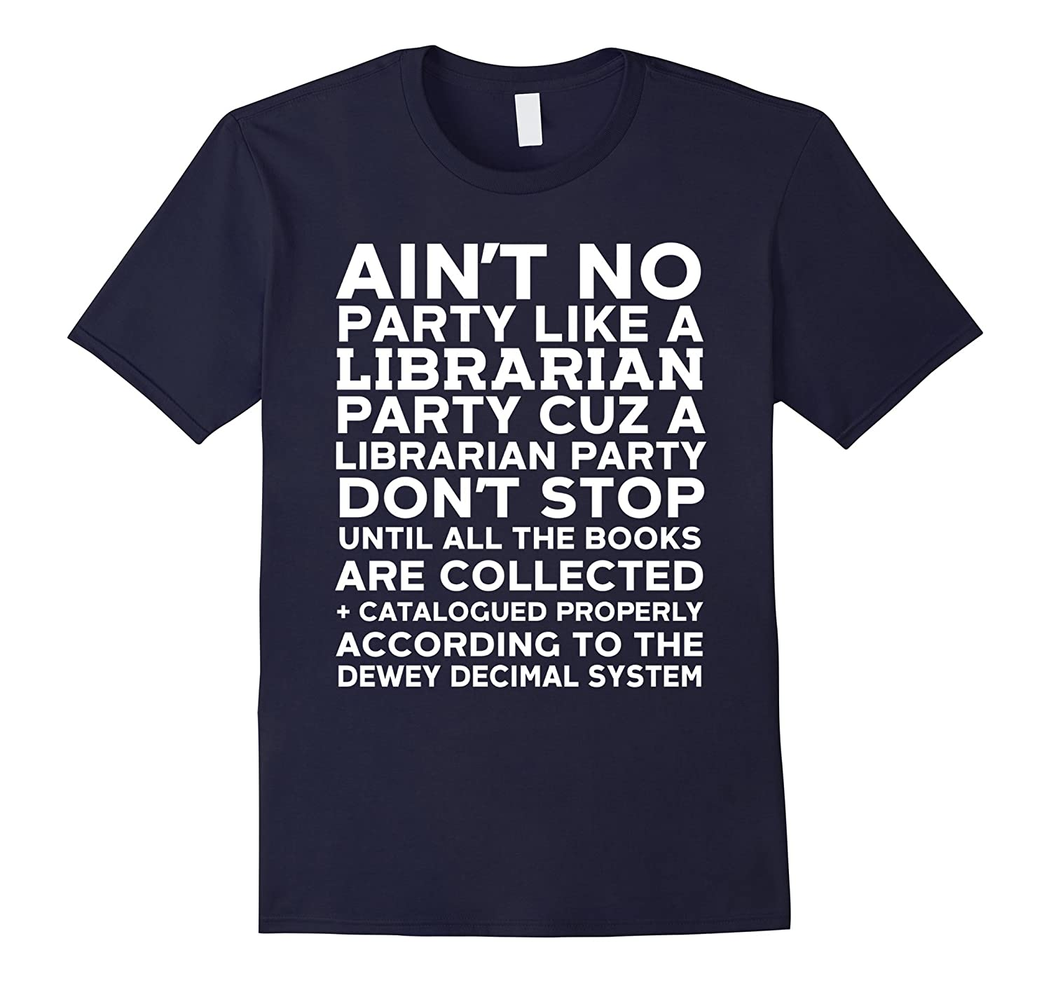 Aint No Party Like A Librarian Party Nerdy Bookworm T-shirt-TJ