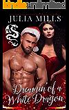 Dreamin' of a White Dragon (Dragon Guard Book 36)