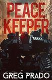 Peace Keeper: A Futuristic Military Rescue Mission (Titanite Book 4)