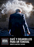 Café y cigarrillos para un funeral (Eva Santiago #2) (Spanish Edition)