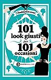 101 look giusti per 101 occasioni (eNewton Manuali e Guide)