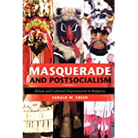 Masquerade and Postsocialism: Ritual and Cultural Dispossession in Bulgaria (New Anthropologies of Europe)