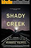 Shady Creek: A Novel